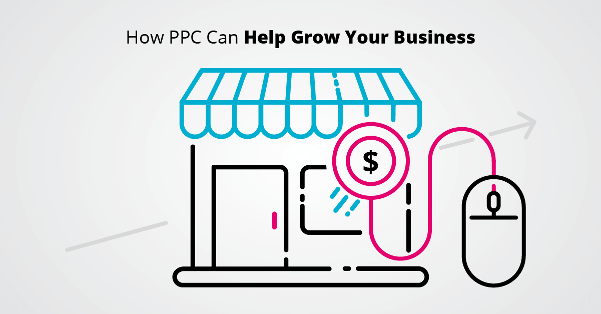 How PPC Can Help Grow Your Business