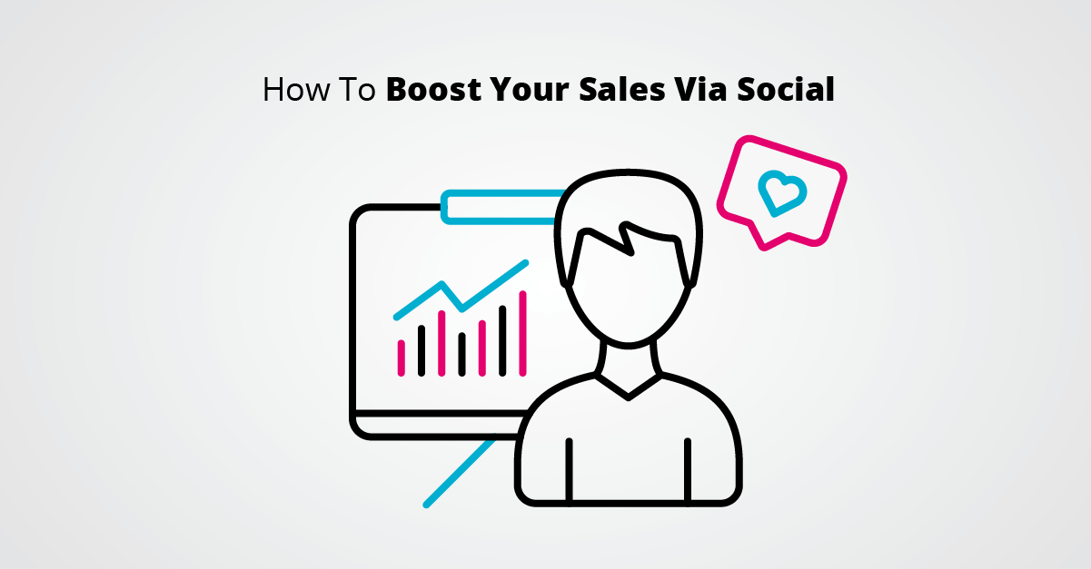 How To Boost Your Sales Via Social