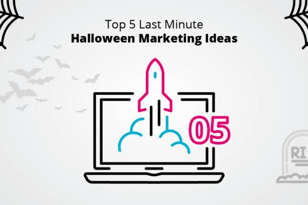 Top 5 Last Minute Halloween Marketing Ideas