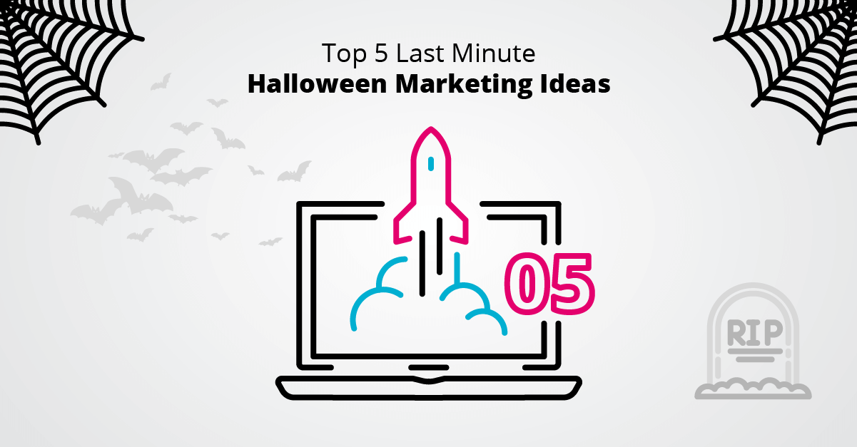 Top 5 Last Minute Halloween Marketing Ideas