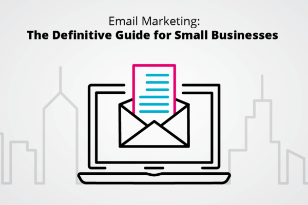 Email Marketing - The Definitive Guide for Small Businesses