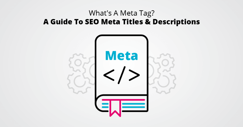 What's A Meta Tag- A Guide To SEO Meta Titles & Descriptions