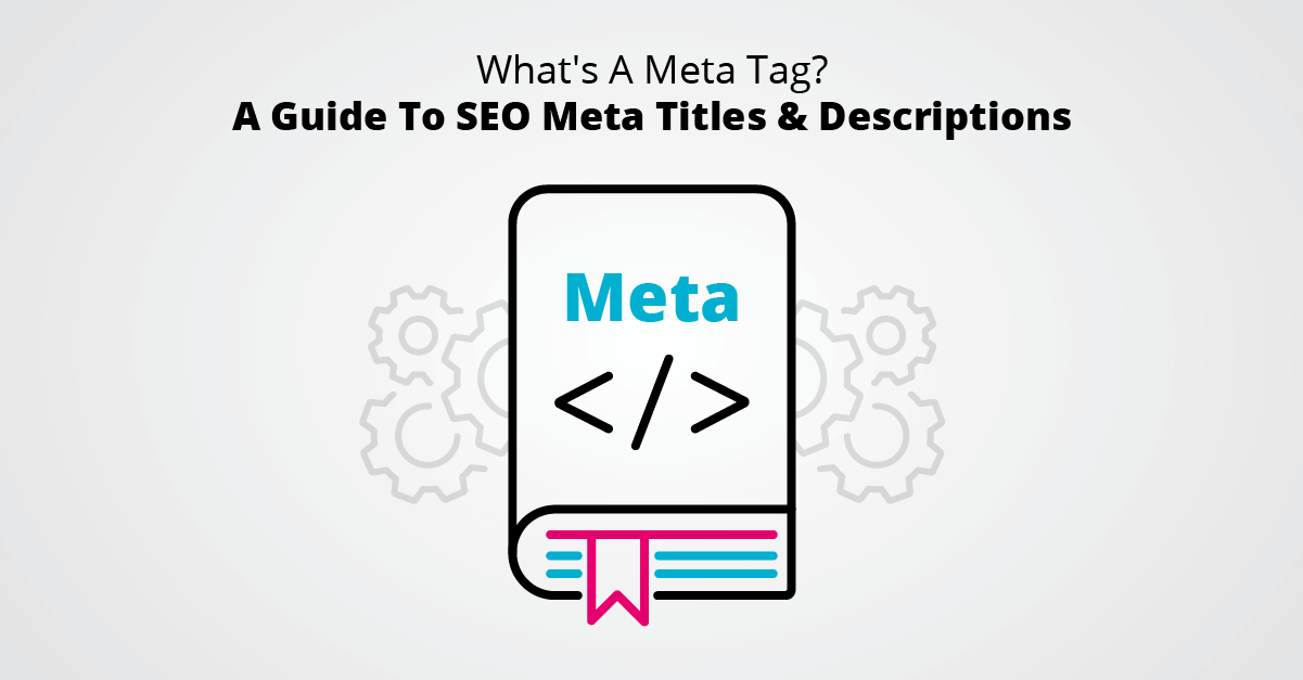 What's A Meta Tag- A Guide To SEO Meta Titles & Descriptions
