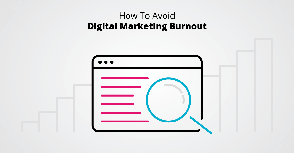 How To Avoid Digital Marketing Burnout