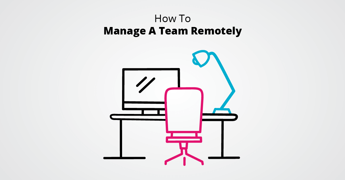 How To Manage A Team Remotely