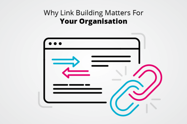 Why Link Building Matters For Your Organisation